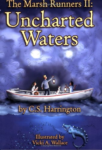 The Marsh Runners Ii, Uncharted Waters  by  C.S. Harrington