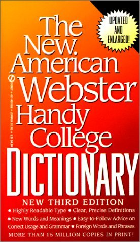 The New American Webster Handy College Dictionary: Includes Abbreviations, Geographical Names, Foreign Words And Phrases, Forms Of Address, Weights And Measures, Signs And Symbols  by  Philip Morehead