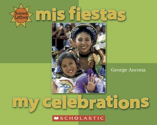 Mis Fiestas = My Celebrations George Ancona