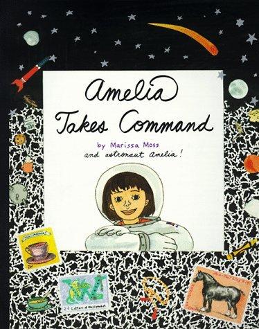 Amelia Takes Command (Amelias Notebooks, #4)  by  Marissa Moss