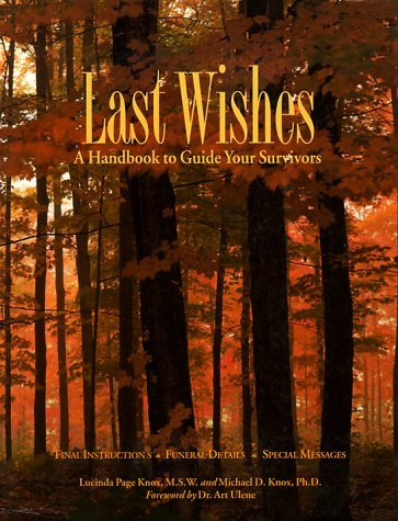 Last Wishes: A Handbook to Guide Your Survivors Lucinda Page Knox
