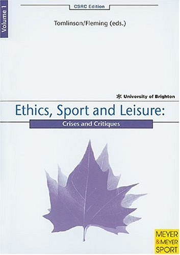 Volume 1: Ethics, Sport and Leisure: Crises and Critiques  by  Alan Tomlinson