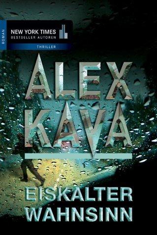 Eiskalter Wahnsinn.  by  Alex Kava