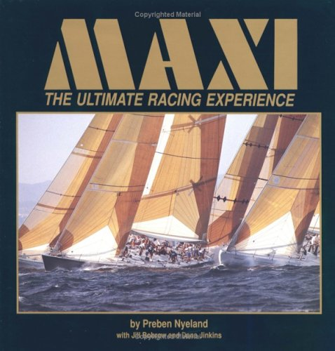 Maxi: The Ultimate Racing Experience  by  Preben Nyeland