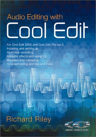 Audio Editing With Cool Edit  by  Richard Riley