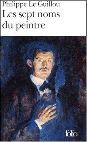 Les Sept Noms du peintre Philippe Le Guillou