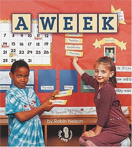 A Week (First Step Nonfiction: Calendars)  by  Robin Nelson