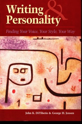 Writing And Personality: Finding Your Voice, Your Style, Your Way  by  John K. DiTiberio