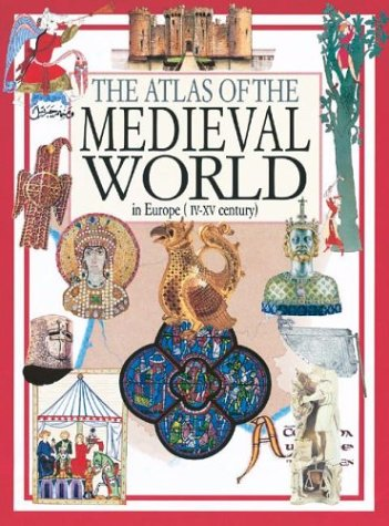 The Atlas of the Medieval World Neil Morris