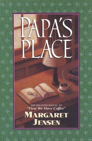 Papas Place  by  Margaret Jensen
