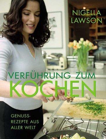 Verführung zum Kochen : Genussrezepte aus aller Welt  by  Nigella Lawson