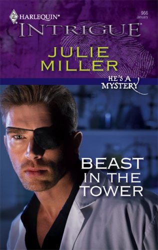 Beast In The Tower (Harlequin Intrigue #966) (Hes A Mystery#4) Julie Miller