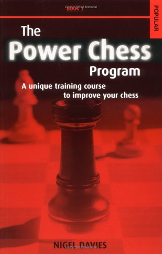 The Power Chess Program: Book 1: A Unique Training Course to Improve Your Chess  by  Nigel Davies