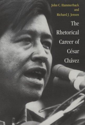 The Rhetorical Career Of César Chávez  by  John C. Hammerback