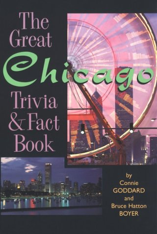 The Great Chicago Trivia & Fact Book Connie Goddard
