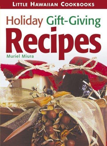 Holiday Gift Giving Recipes (Little Hawaiian Cookbooks) Muriel Miura