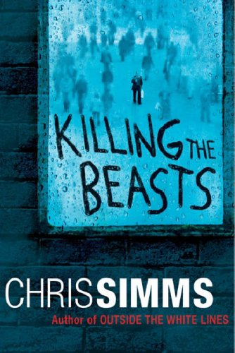 Killing The Beasts  by  Chris Simms