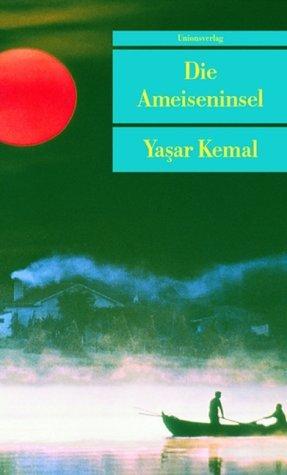 Die Ameiseninsel Yaşar Kemal