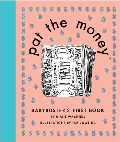 Pat the Money: Babybusters First Book Diane Wachtell