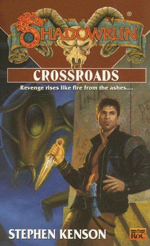 Shadowrun 36: Crossroads  by  Stephen Kenson