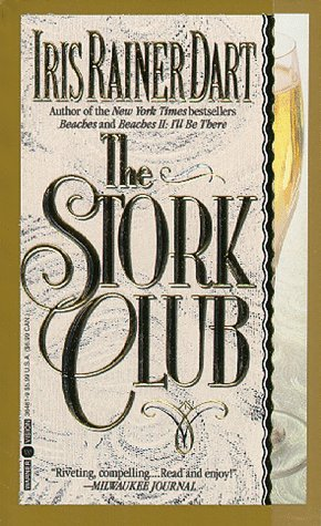 The Stork Club  by  Iris Rainer Dart