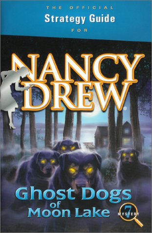 Nancy Drew: Ghost Dogs Of Moon Lake Official Strategy Guide  by  Terry Munson