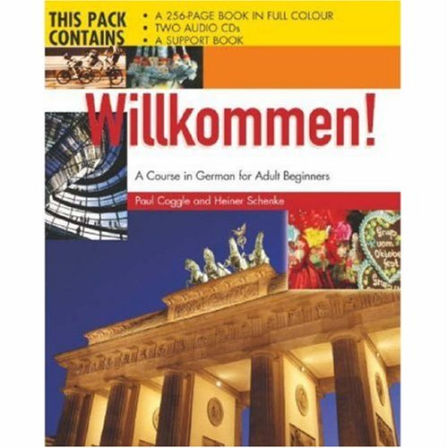 Willkommen!: A Course In German For Adult Beginners  by  Paul Coggle