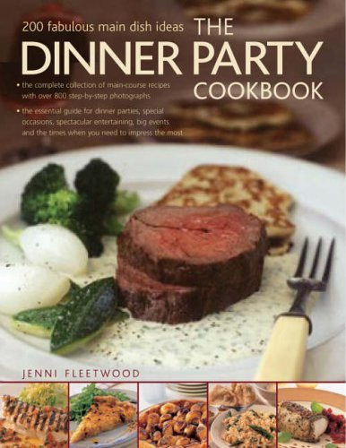 The Dinner Party Cookbook: 200 Fabulous Main Dish Ideas Jenni Fleetwood