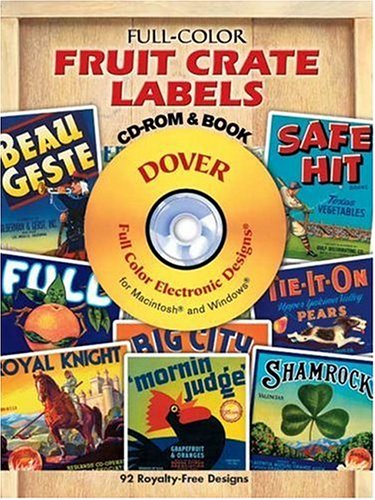 Full-Color Fruit Crate Labels CD-ROM and Book Dover Publications Inc.