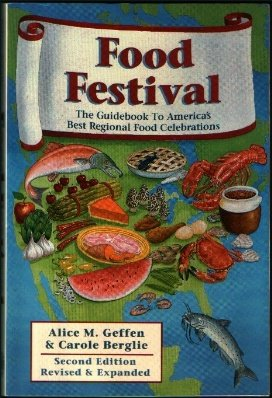 Food Festival: The Ultimate Guidebook To Americas Best Regional Food Celebrations  by  Alice M. Geffen