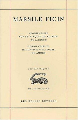 Commentaire Sur Le Banquet De Platon, De Lamour Marsilio Ficino
