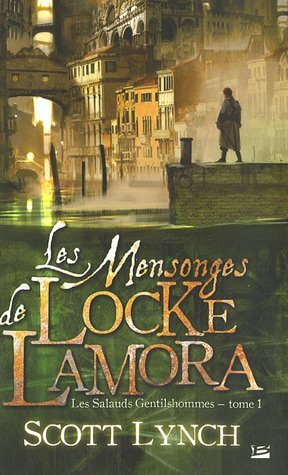 Les Mensonges de Locke Lamora (Les Salauds Gentilhommes, #1)  by  Scott Lynch