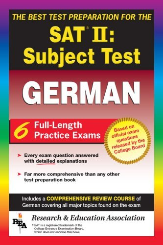 SAT II Subject Test: German  -- The Best Test Preparation for the SAT II Michael Busges