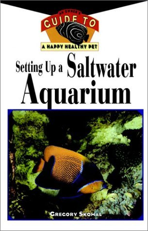 Setting Up A Saltwater Aquarium  by  Gregory Skomal