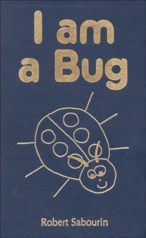 I Am A Bug  by  Robert Sabourin