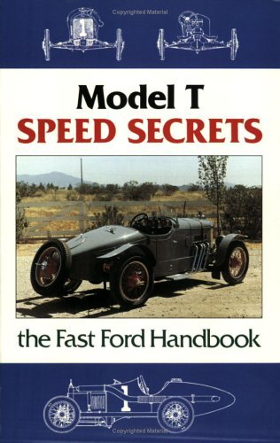 Model T Speed Secrets/Fast Ford Handbook  by  Murray Fahnestock