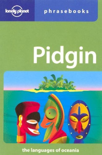 Pidgin: The Languages Of Oceania Phrasebook  by  Lonely Planet