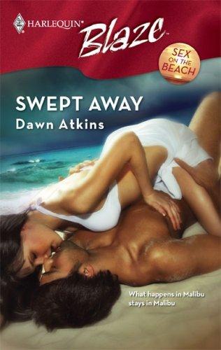 Swept Away (Harlequin Blaze #348)  by  Dawn Atkins