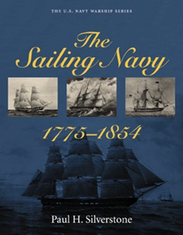 The Sailing Navy 1775-1854  by  Paul H. Silverstone