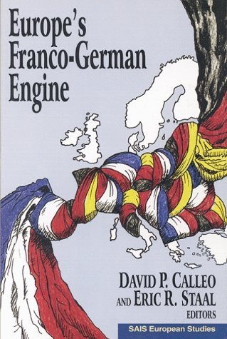 Europes Franco-German Engine  by  David P. Calleo