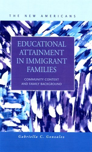 Educational Attainment In Immigrant Families: Community Context And Family Background Gabriella C. Gonzalez