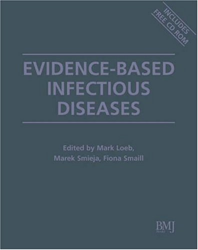 Evidence-Based Infectious Diseases, [With CDROM] Mark Loeb