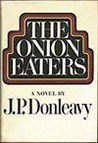 The Onion Eaters: A Novel  by  J.P. Donleavy