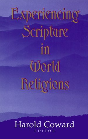 Experiencing Scripture In World Religions  by  Harold G. Coward