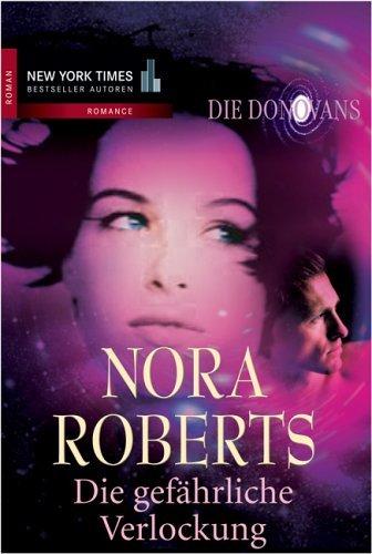 Die Donovans 1. Die Gefährliche Verlockung Nora Roberts