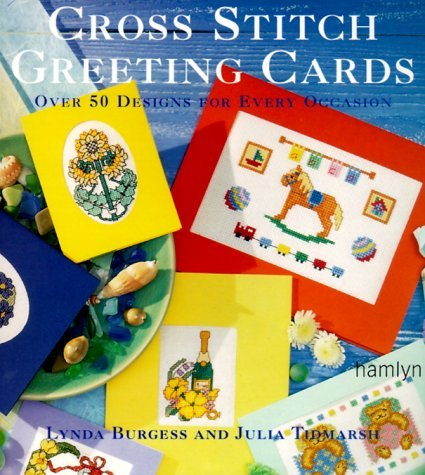 Cross Stitch Greeting Cards: Over 50 Designs For Every Occasion Burgess Tidmarsh
