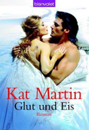 Glut Und Eis Kat Martin