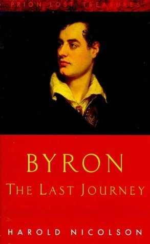 Byron: The Last Journey  by  Harold Nicolson