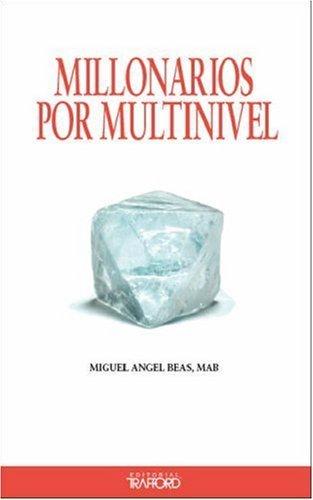 Millonarios Por Multinivel  by  Miguel Angel Beas MAB