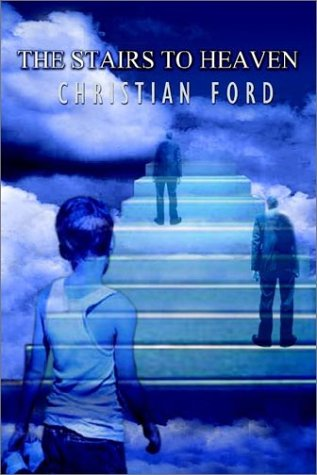 The Stairs to Heaven Christian Ford